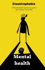 Claustrophobia ( mental health)  by Jaroubah