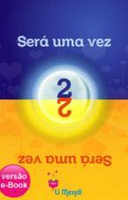Será uma Vez 2 by LiMendi