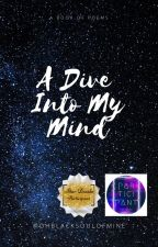 A Dive Into My Mind by OhBlackSoulOfMine