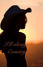 I'll always be a Country Girl by Pipersdove