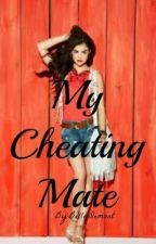 My lying cheating mate by caelaCullen