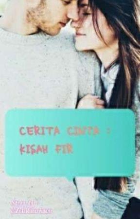 CERITA CINTA : KISAH FIR by Arzeta_02