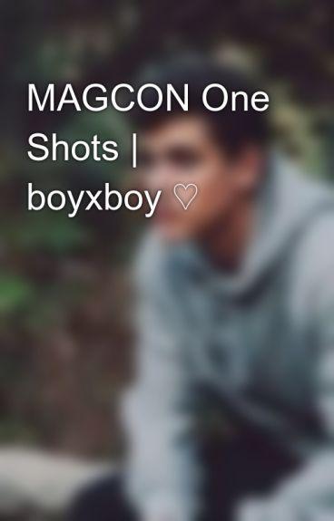 MAGCON One Shots | boyxboy ♡