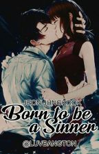 BORN TO BE A SINNER by luvbangton