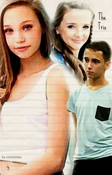 The Trio: A Dance Moms Wattpad Story