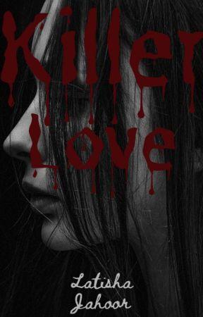 Killer Love by LatishaJahoor
