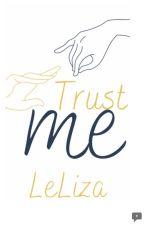 Trust Me (lams fanfic) by LELIZA181