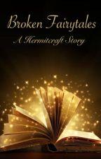Broken fairytales~ Hermitcraft  by thathermitweirdo