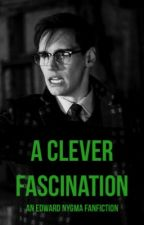 A Clever Fascination (An Edward Nygma Fanfiction) by 123Bexa321