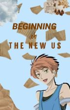 Beginning of The New Us; Hikaru x Reader by suohaway