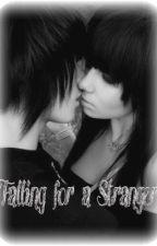Falling for a Stranger by Lovelynightmare77