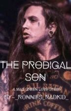 The Prodigal Son (A Max Green Love Story) by yellowpeony