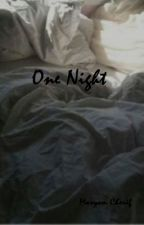 One Night  by MarryCH05
