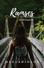 Ramses in Niraseya (COMPLETED) by megladiolus