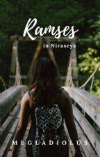 Ramses in Niraseya (COMPLETED) by megladiolus