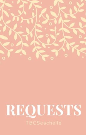 Requests by hogwarts_fanatic