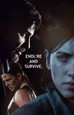 endure and survive. | tlou by -starlightwatch