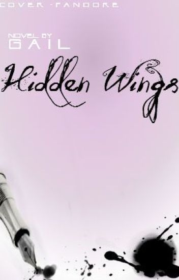 Hidden Wings (Will be undergoing MAJOR EDITING)
