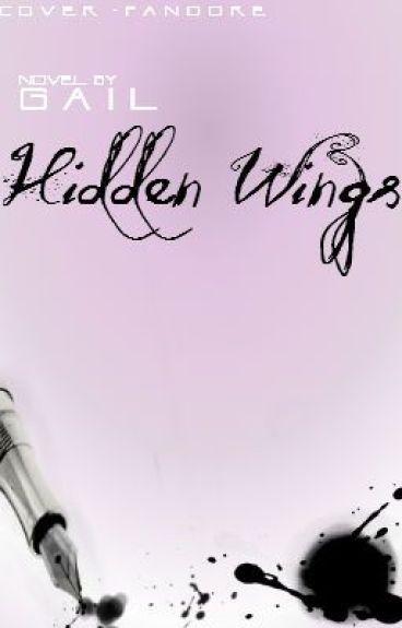 Hidden Wings (Will be undergoing MAJOR EDITING)