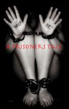 A Prisoner Tale by lily1618