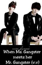 That Kind of a Girl: When Ms. Gangster Meets her Mr. Gangster[S2] by azia_lynne
