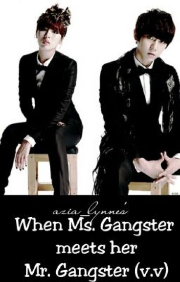 That Kind of a Girl: When Ms. Gangster Meets her Mr. Gangster[S2]