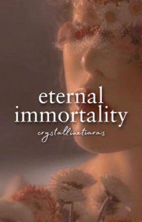 eternal immortality  by crystallinetiaras