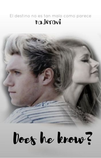 Does he know? (la hermana perdida de Niall Horan)