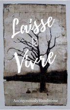 Laisse La Vivre by AnonymouslyH4ndsome