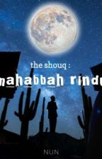 TheShouq : (Mahabbah Rindu) by Nun_footsteps77