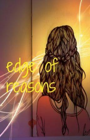 Edge of Reasons. by VainAndInsane