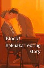 Block! Bokuaka Texting story by nonbinary_x