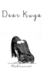 Dear Kuya: Her Letters of Choices [EDITING] by BlackConverse12