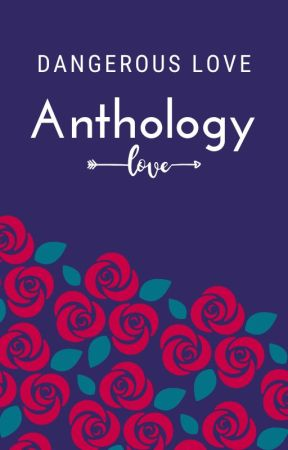 Dangerous Love Anthology by dangerouslove