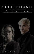 Spellbound | Dramione [✓] by Keerthi_2275