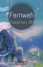 Fernweh: A Literate Pokémon Group RP by daydreamerish