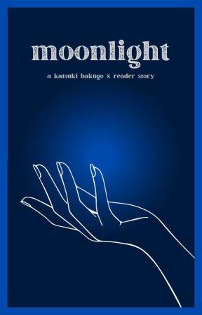 moonlight: Bakugo x Reader by thunder_roses