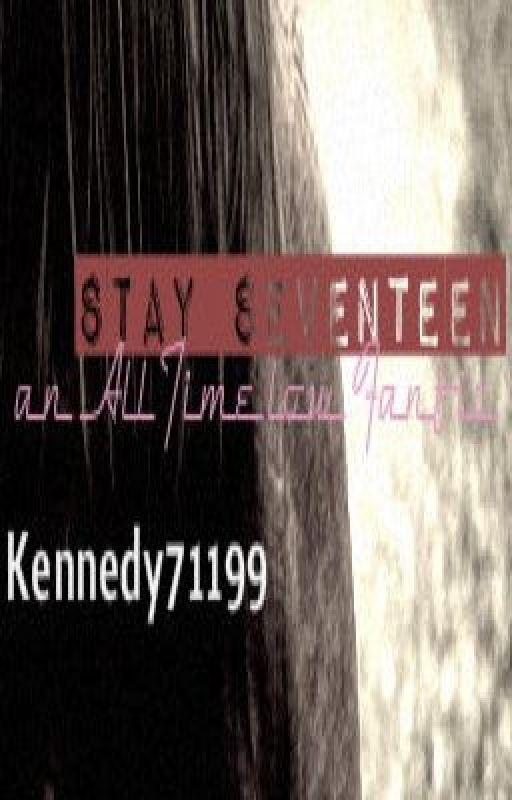 Stay Seventeen (An All Time Low Fan Fiction) by Kennedy71199