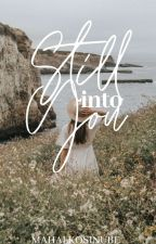 Still Into You by MAHALKOSINUBE