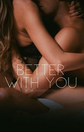 Better With You by CarlyWritesStories
