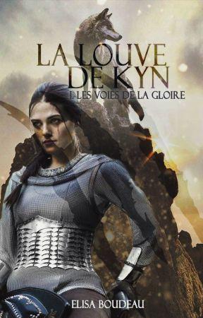 La Louve de Kyn, Tome 1 : Les Voies de la Gloire by BLISS--