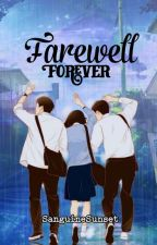 Our forever and Goodbye (Editing) by ImaginarySunset