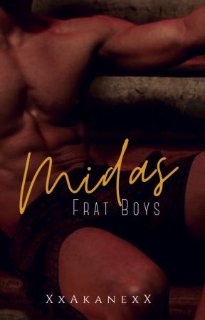 Frat Boys Series 2: Midas by xxakanexx