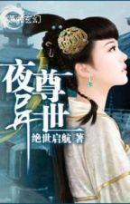 Dạ Tôn Dị Thế - Xuyên Không, Dị Giới,NP - Full by ThatThat20