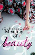Meaning of beauty by oXoDanaoXo