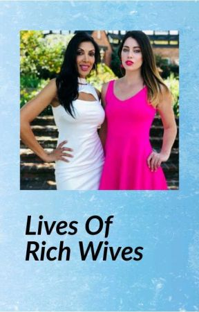 Lives of Rich Wives by chrissy2824