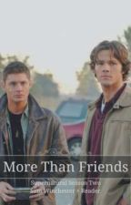 More Than Friends - Supernatural Season 2 ( Sam Winchester × Reader) by book_lover1155