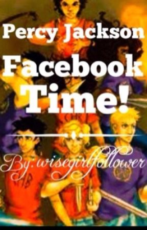 Percy Jackson facebook time!! by wisegirlfollower
