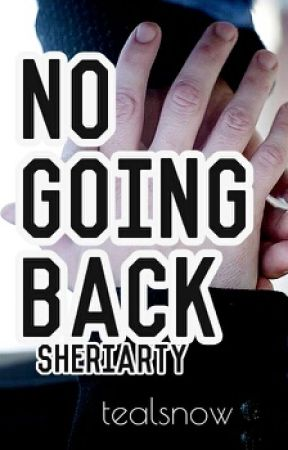 No going back. (Sheriarty) by Tealsnow