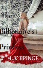 The Billionaire's Princess  by leestories1234
